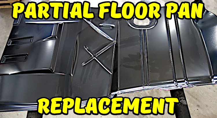 Partial Floor Pan Replacement